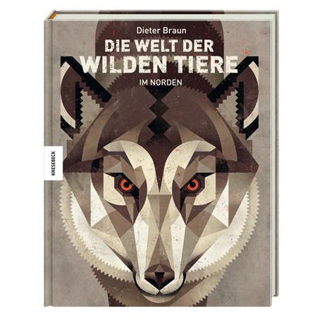 Dieter Braun: Die Welt der wilden Tiere – Im Norden