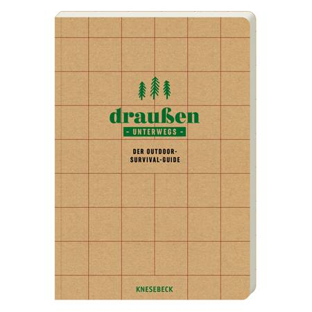 Draußen unterwegs - Der Outdoor-Survival-Guide